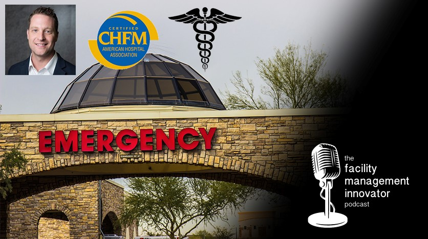 Ep. 42: Healthcare Facility Management | Robert Graham, CHFM