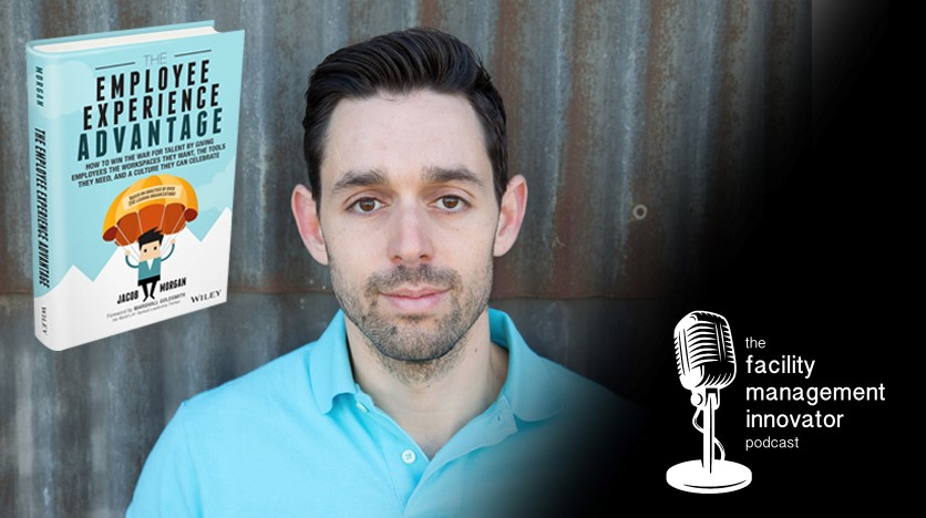 Ep. 47: Employee Experience & the Future of Work | Author Jacob Morgan (Part 1)