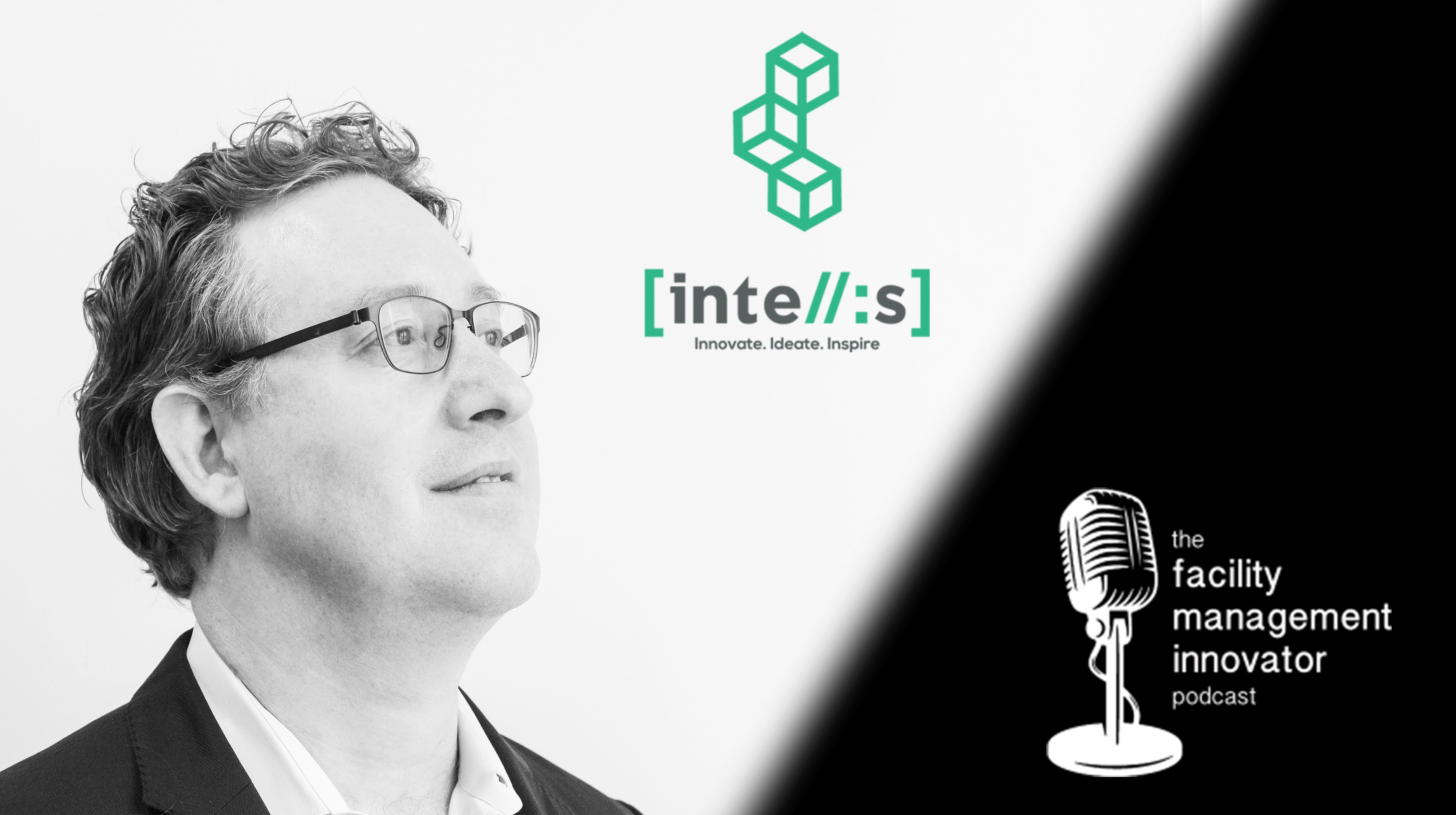 Ep. 54: FM Data Sciences & Workplace Technologies | Steve Warshaw - CEO of Intellis