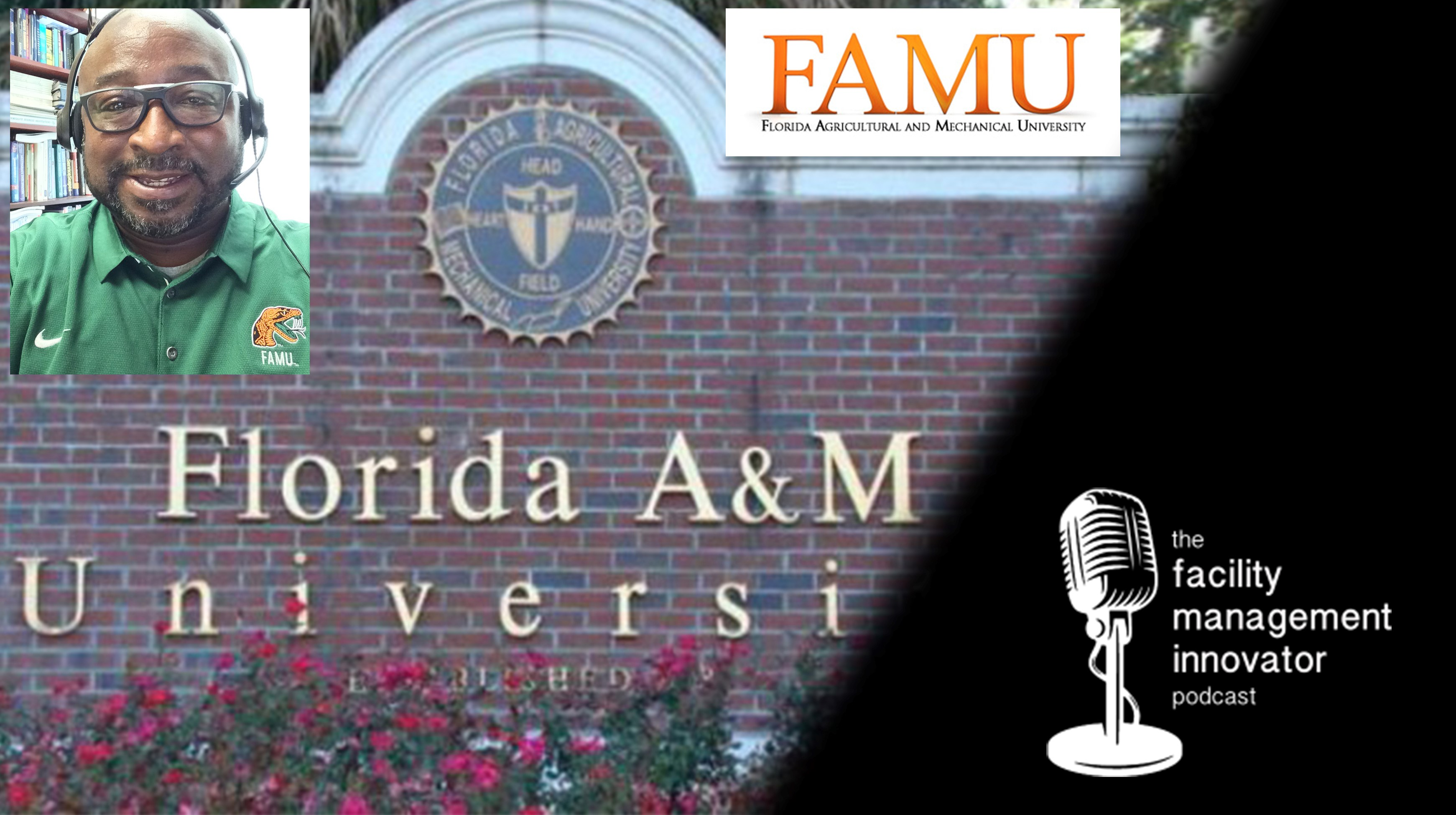 Ep. 72: Higher Education Programs in FM and Marketing | Dr. Roscoe Hightower - FAMU