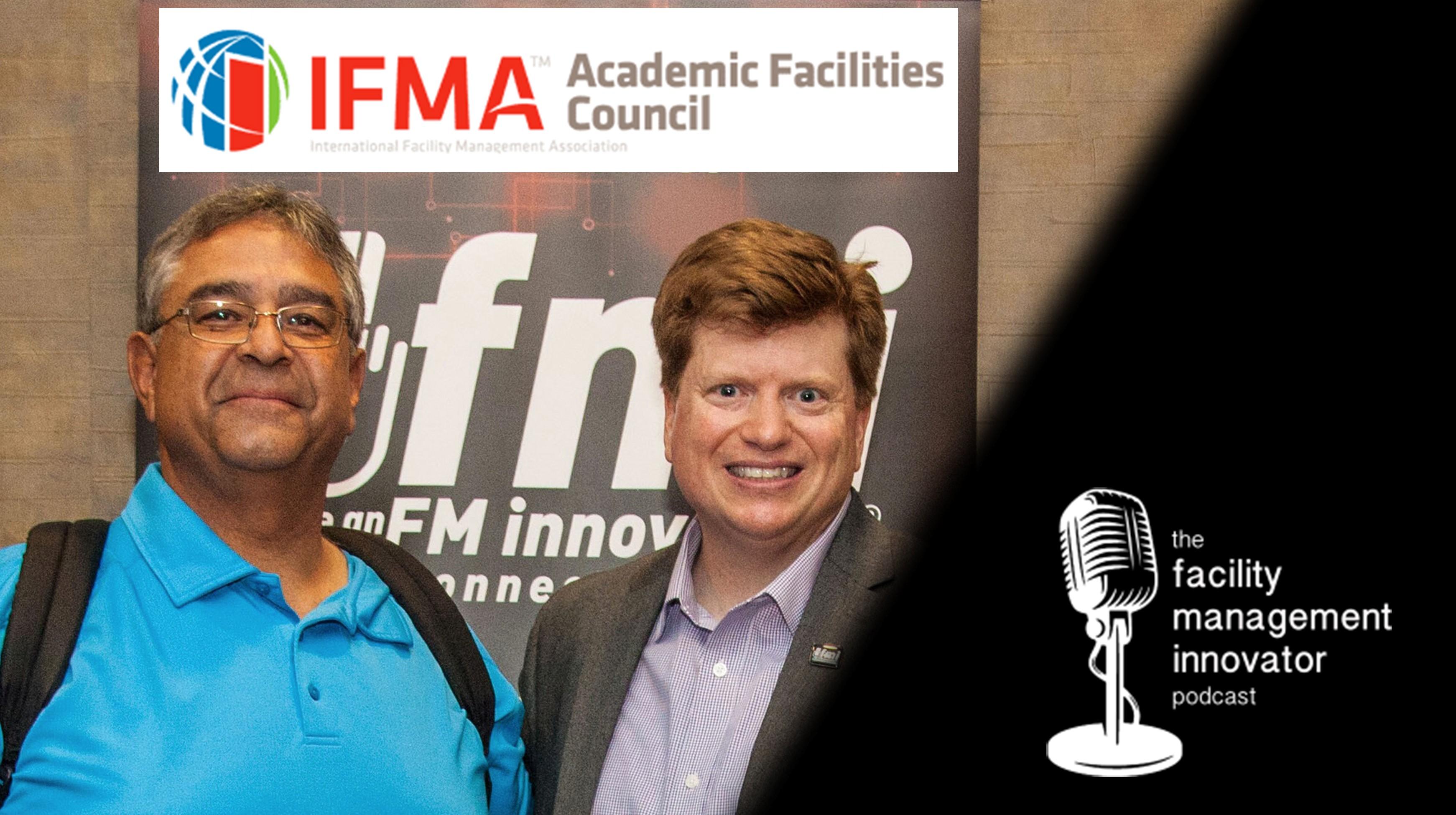 Ep. 74: Academic Facilities Management & IFMA Connections | James P. Gonsalves, CFM, SFP